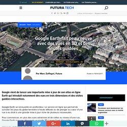 Google Earth fait peau neuve avec des vues en 3D et des visites guidées