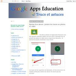 Google Apps Éducation : Remise d'un devoir: joindre les traces en photos et vidéo