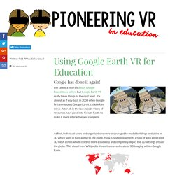 Pioneering VR in Education: Using Google Earth VR for Education