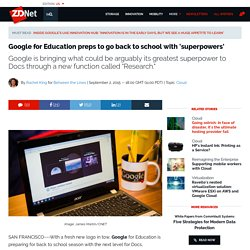Google for Education preps to go back to school with 'superpowers'