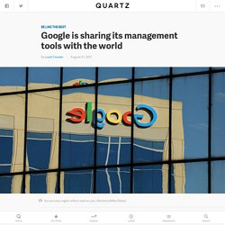 These are Google's tools for effective management — Quartz
