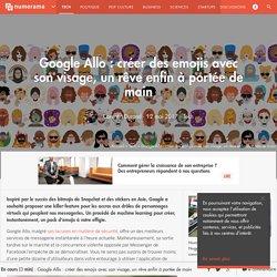 Google Allo : créer des emojis avec son visage, un rêve enfin à portée de main - Tech