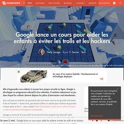 Google lance un cours pour aider les enfants à éviter les trolls et les hacke...