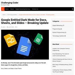 Google Entitled Dark Mode for Docs, Sheets, and Slides - Breaking Update