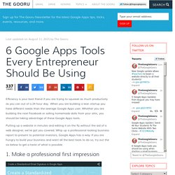 6 Google Apps Tools Every Entrepreneur Should Be Using