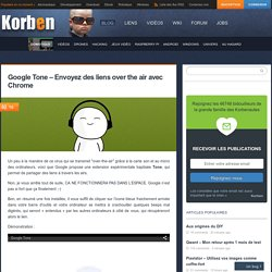 Google Tone - Envoyez des liens over the air avec Chrome
