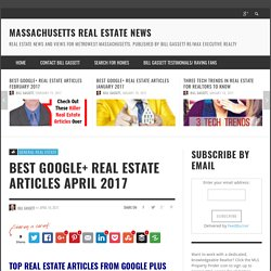 Best Google+ Real Estate Articles From The Month Of April 2017