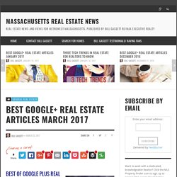 Best Google+ Real Estate Published March 2017