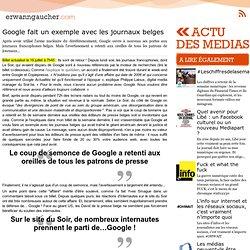L'actu media web - Google veut faire un exemple avec les journaux belges
