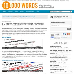 8 Google Chrome Extensions for Journalists