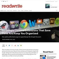 10 Google Chrome Extensions That Save Time And Keep You Organized