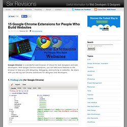 15 Google Chrome Extensions for People Who Build Websites