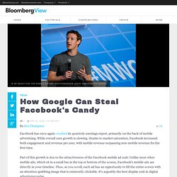 How Google Can Steal Facebook's Candy