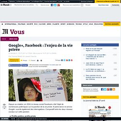 Google+, Facebook : l'enjeu de la vie privée