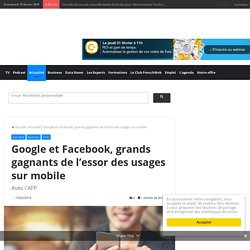Google et Facebook, grands gagnants de l'essor des usages sur mobile