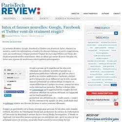 Intox etc. : Google, Facebook, Twitter vont-ils réagir?