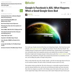 Google Is Facebook Is AOL: What Happens When a Good Google Goes Bad