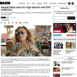 Google Glass aims for high fashion with DVF collection