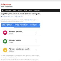 Google Maps permet de créer des listes de lieux favoris ou sauvegardés