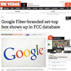 Google Fiber-branded set-top box shows up in FCC database