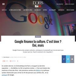 rue89: Google finance la culture. C'est bien ? Oui, mais