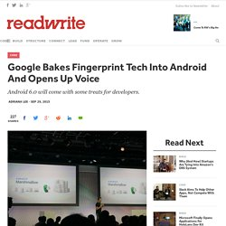 Google Bakes Fingerprint Tech Into Android And Opens Up Voice