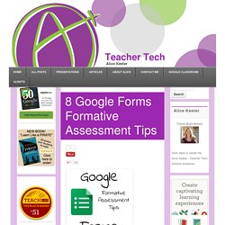 8 Google Forms Formative Assessment Tips