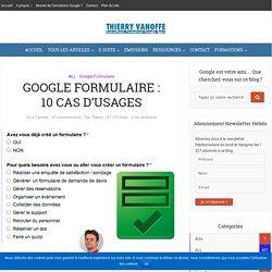 Google formulaire : 10 cas d'usages