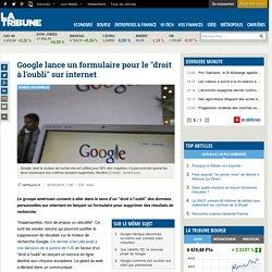 """Google lance un formulaire pour le """"droit à l'oubli"""" sur internet"""