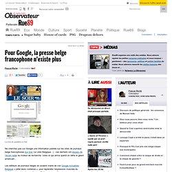 Pour Google, la presse belge francophone n'existe plus