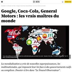 Google, Coca-Cola, General Motors : les vrais maîtres du monde