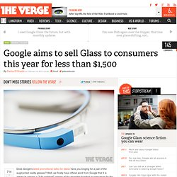 Google aims to sell Glass to consumers this year for less than $1,500
