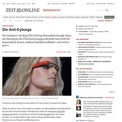 Google Glass: Die Anti-Cyborgs | Digital