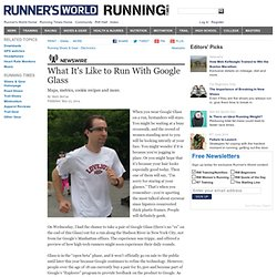 What It's Like to Run With Google Glass