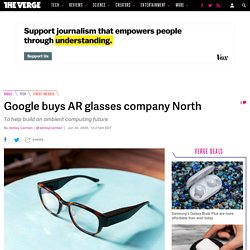 Google buys AR glasses company North