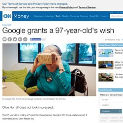 Google grants a 97-year-old's wish - Oct. 25, 2015