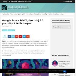 Google lance POLY, des .obj 3D gratuits à télécharger