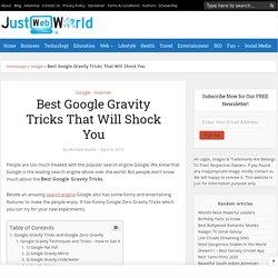 Best 20+ Google Gravity Tricks That Will Shock You (2019)