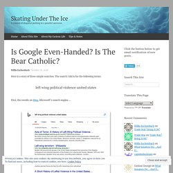 Is Google Even-Handed? Is The Bear Catholic?