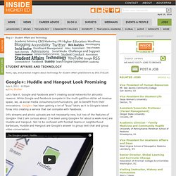 Blog U.: Google+: Huddle and Hangout Look Promising - Student Affairs and Technology