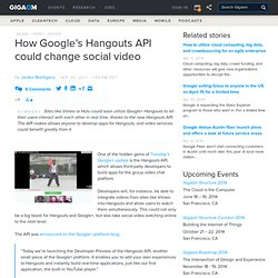 How Google's Hangouts API could change social video — Online Video News