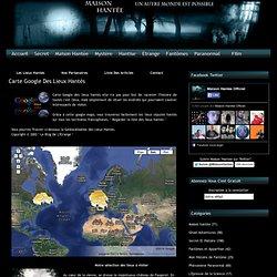 Carte Google Des Lieux Hantés - Maison Hantée
