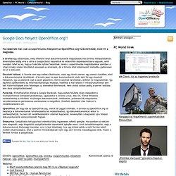 Google Docs helyett OpenOffice.org?! - Szabad zóna