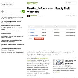 Use Google Alerts as an Identity Theft Watchdog