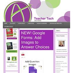 NEW! Google Forms: Add Images to Answer Choices - Teacher Tech