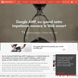 Google AMP, ou quand notre impatience menace le Web ouvert - Tech