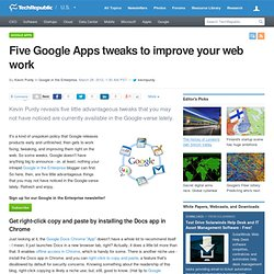 Five Google Apps tweaks to improve your web work