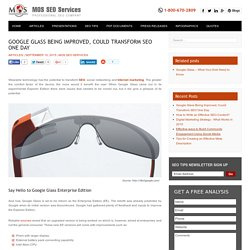 Google Glass Being Improved, Could Transform SEO One Day