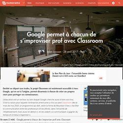 Google permet à chacun de s'improviser prof avec Classroom - Tech