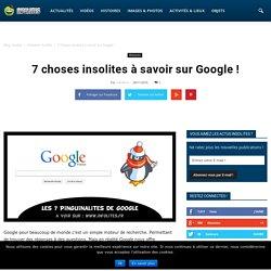 Google Insolite : 7 choses utiles à savoir - Infolites